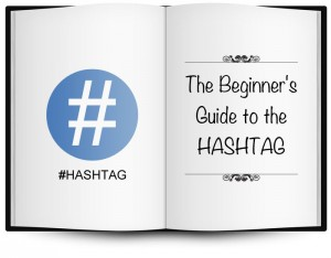 The Beginner's Guide to the Hashtag