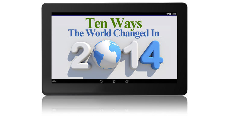 10 Ways The World Changed in 2014